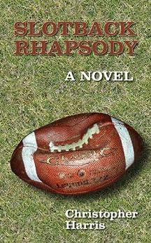 Slotback Rhapsody by [Harris, Christopher]