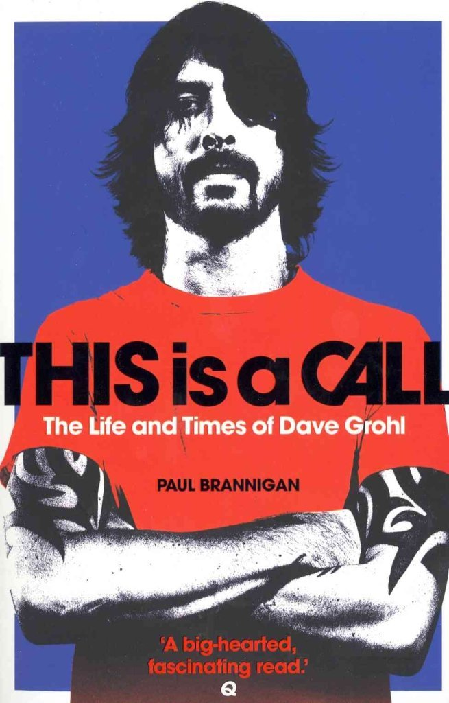 Download [This is a Call: The Life and Times of Dave Grohl] (By: Paul Brannigan) [published: June, 2012] PDF