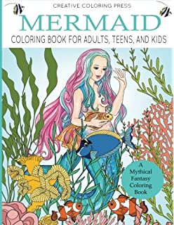 Mermaid Coloring Book For Adults Teens And Kids A Mythical Fantasy