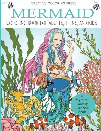 Mermaid Coloring Book for Adults, Teens, and Kids: A Mythical Fantasy Coloring Book (Adult Coloring Books)