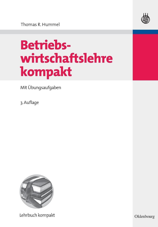 Betriebswirtschaftslehre kompakt: Mit Übungsaufgaben