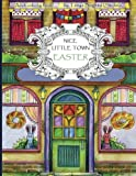 #9: Nice Little Town Easter: Adult Coloring Book (Coloring pages for relaxation, Stress Relieving Coloring Book)
