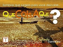 Que coisa que é? (Portuguese Edition)
