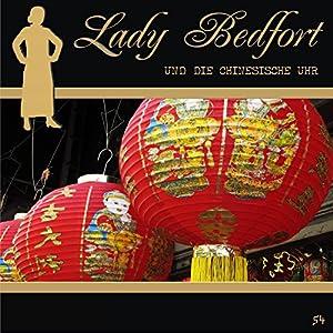 Die chinesische Uhr (Lady Bedfort 54) Hörspiel