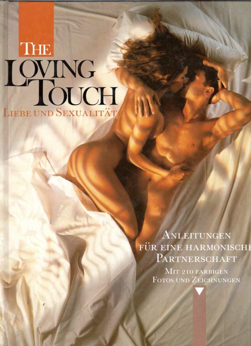 The Loving Touch. Liebe Und Sexualität