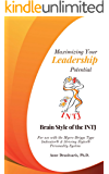 Maximizing Your Leadership Potential: Brain Style of the INTJ: For use with the Myers-Briggs Type Indicator® & Striving…