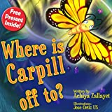 Children's book: Where is Carpill off to? (Bedtime story for age 4-8)