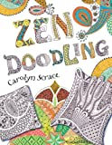Zen Doodling, Carolyn Franklin and Carolyn Scrace, 1438002572