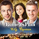 Bianca's Plan Audiobook by B. G. Thomas Narrated by Paul Morey