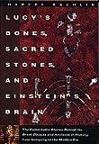 Lucy's Bones, Sacred Stones and Einstein's Brain, Harvey Rachlin, 0805039643