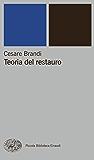 Teoria del restauro (Piccola biblioteca Einaudi. Nuova serie Vol. 53)