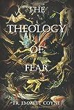 The Theology of Fear, Emmett Coyne, 1468015648