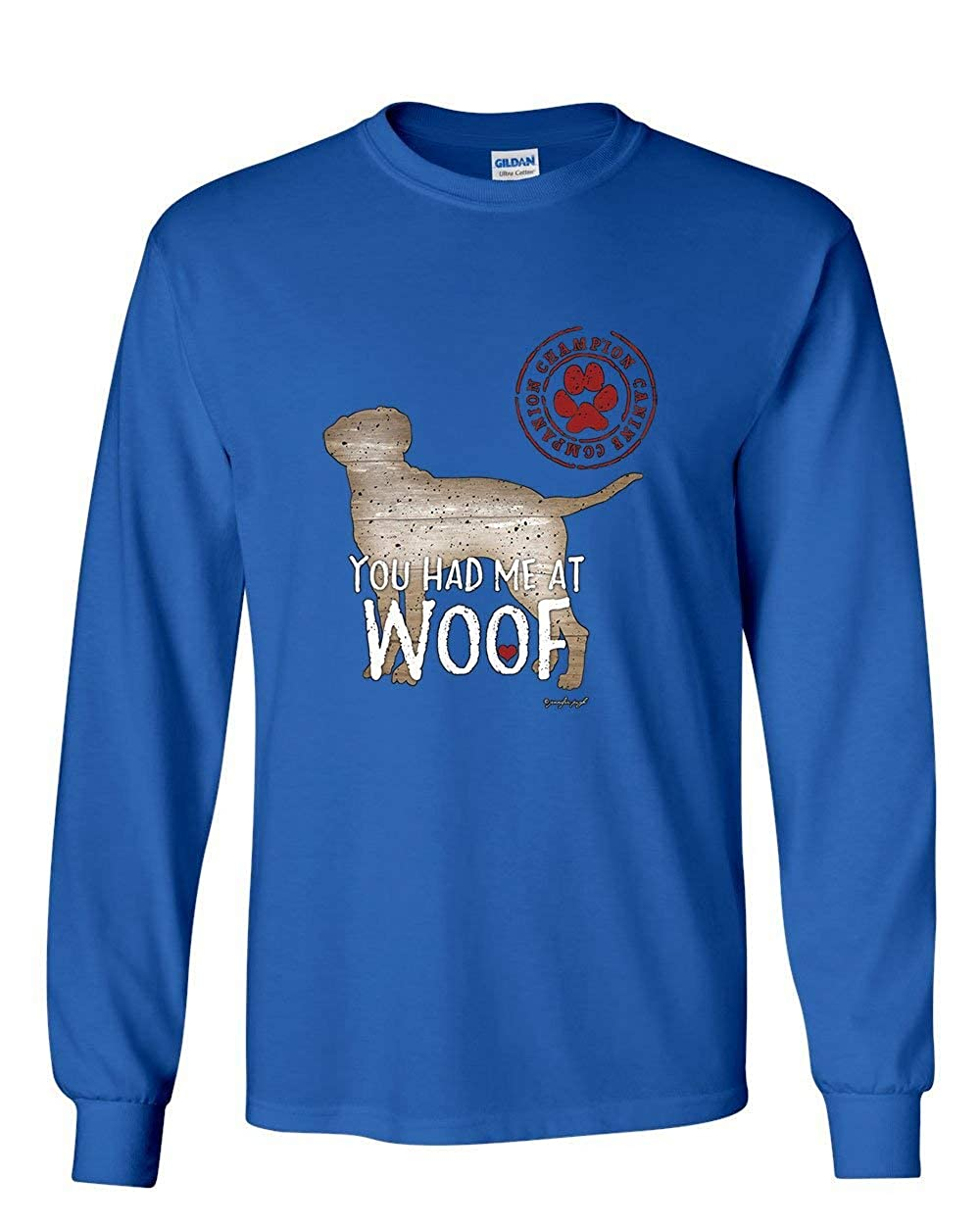 You Had Me at Woof Long Sleeve T-Shirt Pet Friend Dogs Doggie Puppy Paw Bark Tee