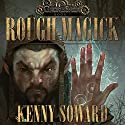 Rough Magick: GnomeSaga, Book 1 Audiobook by Kenny Soward Narrated by Scott Aiello