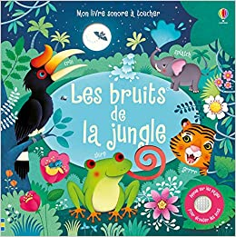 Les Bruits De La Jungle Mon Livre Sonore A Toucher