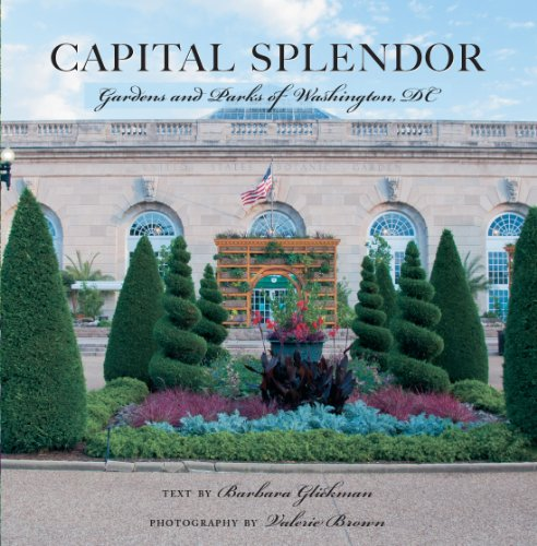 Capital Splendor: Parks & Gardens of Washington, - Columbia Sc Columbia Place