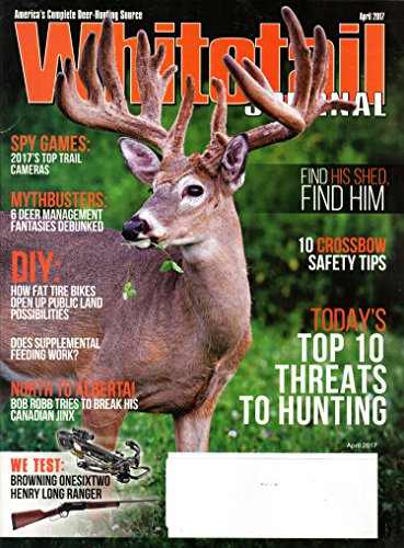 Whitetail Journal Magazine April 2017 | Top 10 Threats to Hunting