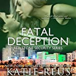 Fatal Deception: Red Stone Security, Book 3 | Katie Reus