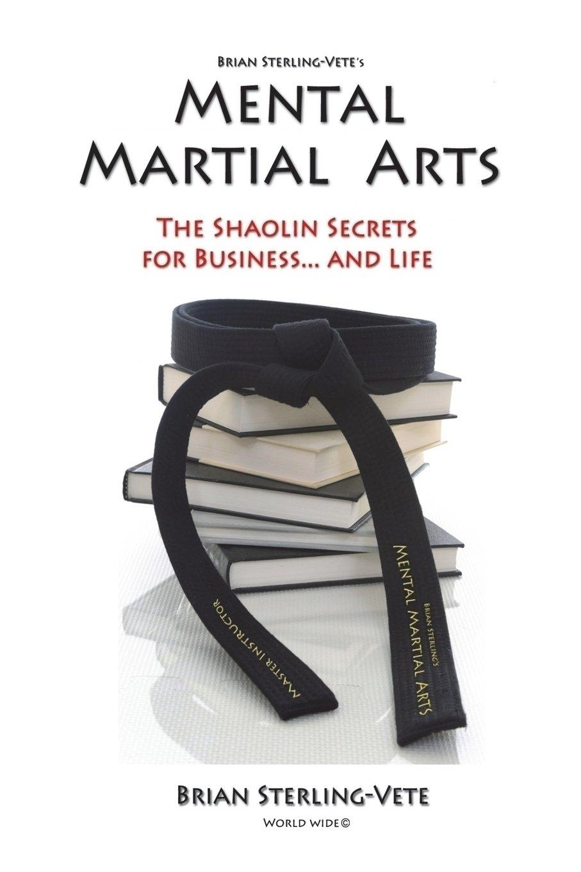 Mental Martial Arts: The Shaolin Secrets for Business and Life pdf epub