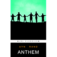 Anthem: #89 Of 100 + FREE The Republic By Plato (JKL Classics - Active TOC, Active Footnotes ,Illustrated) (English Edition)
