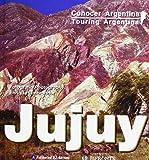 Touring Argentina: Jujuy (Spanish Edition)