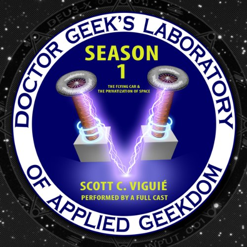 Doctor Geek's Laboratory, Season 1 by Blackstone Audio, Inc.