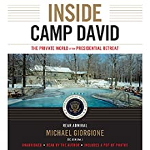 Inside Camp David: The Private World of the Presidential Retreat Audiobook by Michael Giorgione Narrated by Michael Giorgione