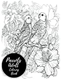 Parrots Adult Coloring Book: Large Stress Relieving, Relaxing Coloring Book For Grownups, Men, & Women. Easy, Moderate & Intricate One Sided Designs & Patterns For Leisure & Relaxation.