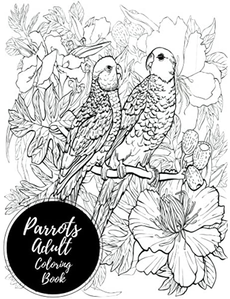 - Amazon.com: Parrots Adult Coloring Book: Large Stress Relieving, Relaxing Coloring  Book For Grownups, Men, & Women. Easy, Moderate & Intricate One Sided  Designs & Patterns For Leisure & Relaxation. (9781540574640): Coloring Books ,
