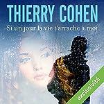 Si un jour la vie t'arrache à moi | Thierry Cohen