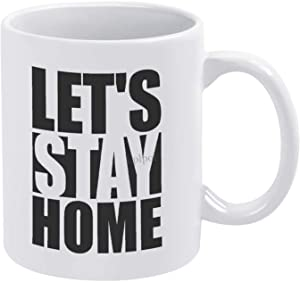 Lplpol Let's Stay Home Mug 11 Oz - Ceramic Novelty Coffee Mug Tea Cup Mark Cup - Christmas Birthday Holiday Gift - 0mtpoouq6pqs