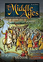 The Middle Ages: An Interactive History Adventure (You Choose: Historical Eras)