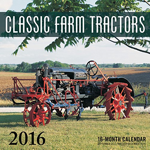 Download Classic Farm Tractors 2016: 16-Month Calendar September 2015 through December 2016 PDF
