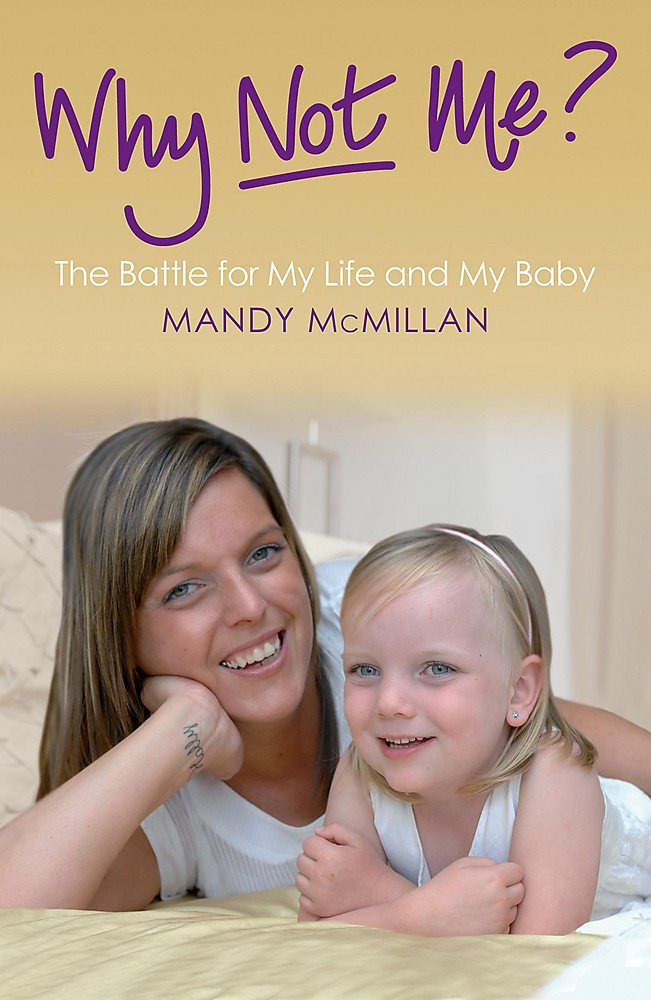 Download Why Not Me?: The Battle for My Life and My Baby pdf epub