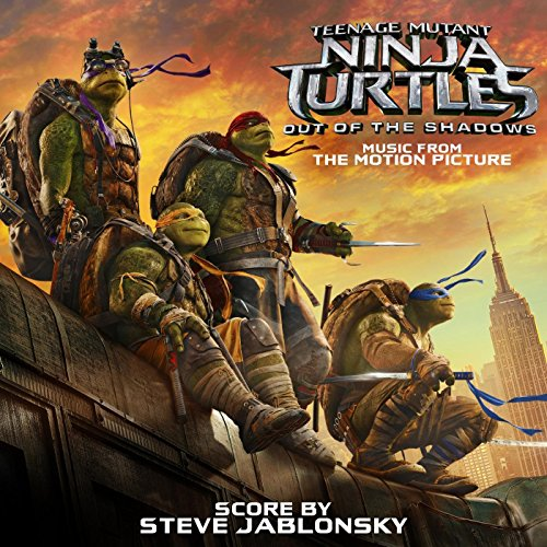 Teenage Mutant Ninja Turtles: Out of the Shadows (Music from the Motion Picture) ()