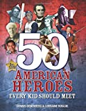 img - for 50 American Heroes Every Kid Should Meet (2nd Revised Edition) book / textbook / text book
