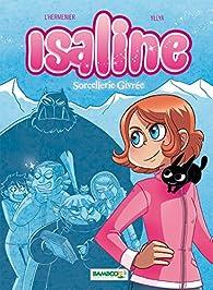 Isaline, tome 2 : Sorcellerie givrée (BD) par Maxe L'Hermenier