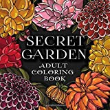 SECRET GARDEN: ADULT COLORING BOOK. STRESS RELIEVING FLOWERS DESIGNS. ANTI-STRESS COLORING BOOK FOR ADULTS
