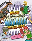 img - for Draw Astonishing Warrior Mash-Ups (Drawing Mash-Ups) book / textbook / text book