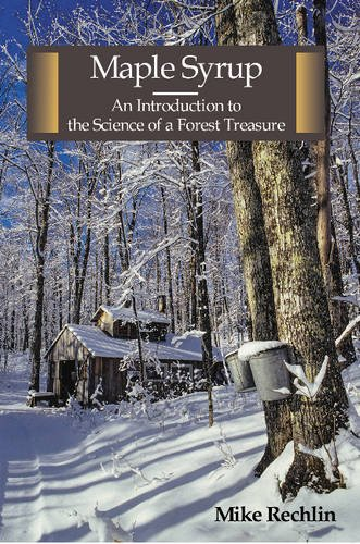 Maple Syrup: An Introduction to the Science of a Forest Treasure by McDonald & Woodward Publishing Company, US
