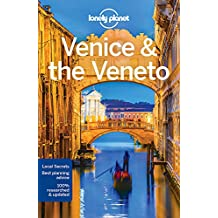 Lonely Planet Venice & the Veneto 10th Ed.: 10th Edition