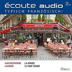 Écoute audio - La restauration en France. 12/2014: Französisch lernen Audio - Die französische Gastronomie