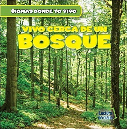 Book Vivo Cerca de Un Bosque (There's a Forest in My Backyard!) (Biomas en el Jardin (Backyard Biomes)) (Spanish Edition)