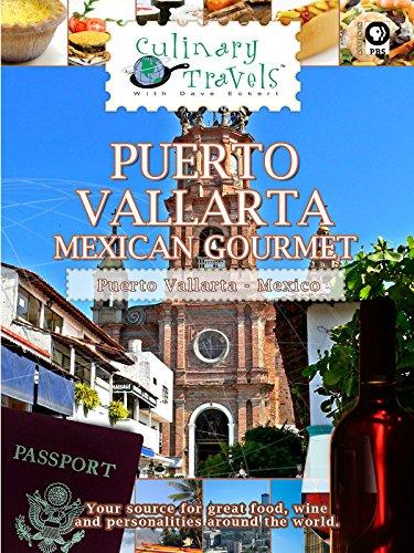 (Culinary Travels - Puerto Vallarta - Mexican Gourmet)