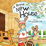 A Brand New House, Thelma Louise Elisher Foster, 1456848038