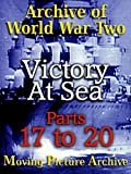 Archive of World War Two - Victory at Sea - Parts 17 to 20