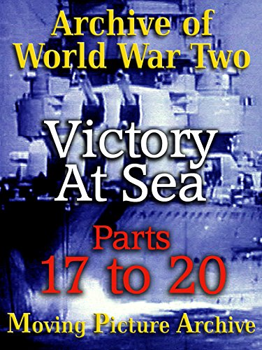 archive-of-world-war-two-victory-at-sea-parts-17-to-20