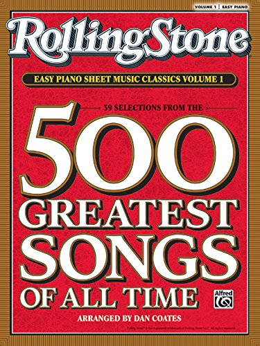 - Rolling Stone Easy Piano Sheet Music Classics, Vol 1: 39 Selections from the 500 Greatest Songs of All Time (<i>Rolling Stone</i>(R) Easy Piano Sheet Music Classics)