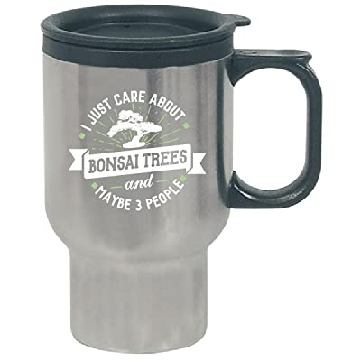 Funny Gift For Bonsai Trees Lovers I Just Care About - Travel Mug: Kitchen & Dining