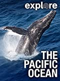 Explore: The Pacific Ocean